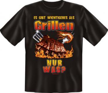 Grill T-Shirt - Wichtigeres als Grillen