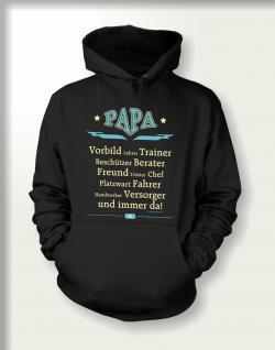 Vatertag Kapuzen-Sweatshirt - Papa ist immer da