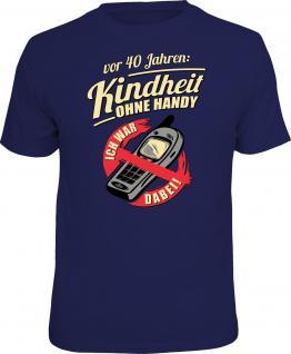 Geburtstag T-Shirt Vor 40 Jahren - Kindheit ohne Handy Geschenk Shirt bedruckt