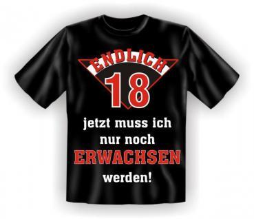 geil bedrucktes Geburtstag T-Shirt T Shirt - Endlich 18 - Fun Geschenk