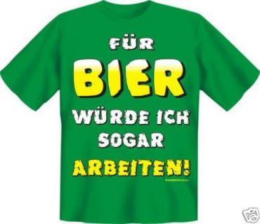 geil bedruckte Fun-Shirts T-Shirt - Bier Arbeit - Geburtstag Spass Geschenk