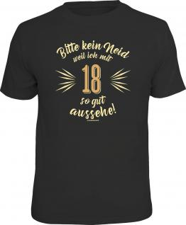 Geburtstag T-Shirt 18 Jahre - Bitte kein Neid Fun Shirt Geschenk geil bedruckt