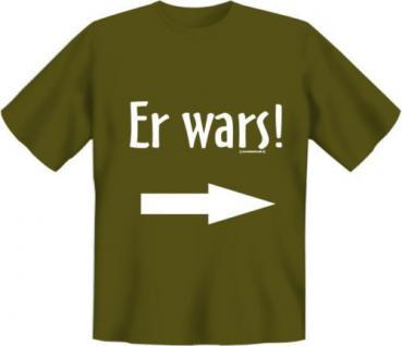 geil bedruckte Fun T-Shirts Shirt - Er wars - Geburtstag Spass Geschenk
