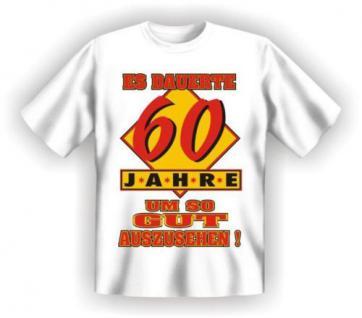 geil bedruckte Geburtstag Fun T-Shirts T Shirt - 60 Jahre - Spass Geschenk