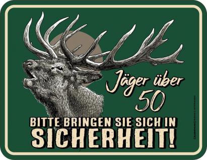 Geburtstag Blechschild Jäger über 50 - In Sicherheit Fun Schild geprägt bedruckt