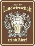 Fun Schild - Bier für die Landwirtschaft Blechschild
