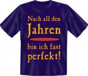 Geburtstag T-Shirt - Fast perfekt