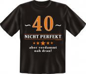 Geburtstag T-Shirt - 40 Jahre nicht perfekt
