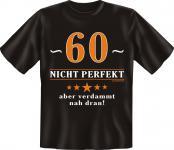 Geburtstag T-Shirt - 60 Jahre nicht perfekt