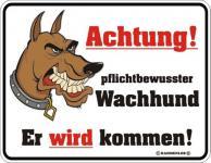 Fun Schild Alu Blechschild Hund bedruckt + geprägt - Achtung Wachhund - Geschenk