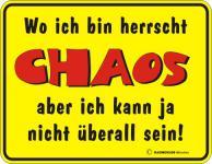 Blechschilder - Ich bin das Chaos