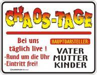 Fun-Schild - Chaos-Tage
