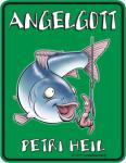 Angler Blech Schild - Angelgott