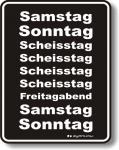 Fun Schild - Scheisstage