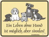 Blechschild - Ein Leben ohne Hund