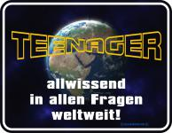 Fun-Blechschild - Teenager allwissend