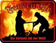 Feuerwehr Blechschild - Härtester Job der Welt