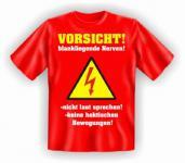 Fun T-Shirt - Vorsicht Nerven