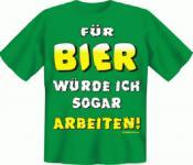 Fun T-Shirt - Für Bier arbeiten