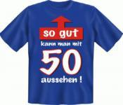 Geburtstag T-Shirt - So gut mit 50