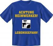 Fun T-Shirt - Heimwerker Lebensgefahr
