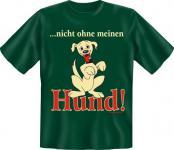 T-Shirt - Nicht ohne Hund