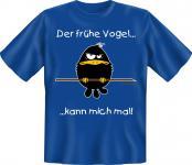 T-Shirt - Der frühe Vogel kann mich mal