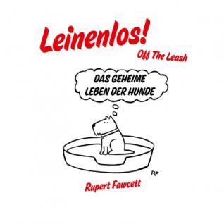 Leinenlos - Off the Leash - Das geheime Leben der Hunde