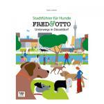 FRED und OTTO unterwegs in Düsseldorf - Stadtführer für Hunde