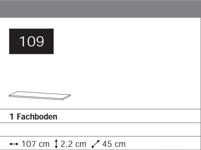 1 Schränke-Fachboden Breite 107 cm