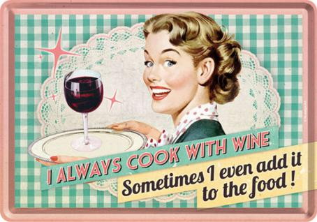 Blechpostkarte 50's - I always Cook With Wine
