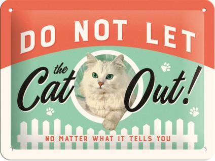 Do Not Let the Cat Out Blechschild