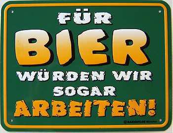 Funschild Für Bier würden wir sogar arbeiten - Vorschau