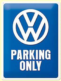 VW Parking Only Blechschild