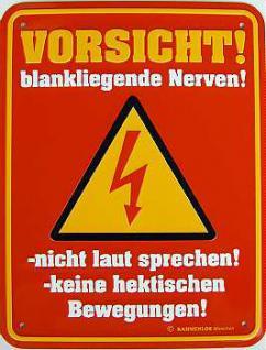 Funschild Vorsicht blankliegende Nerven!