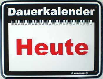 Funschild Dauerkalender Heute - Vorschau