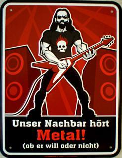 Funschild Unser Nachbar hört Metall