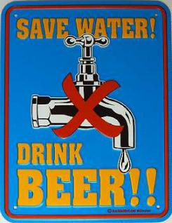 Funschild Save Water! Drink Beer!