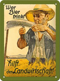 Wer Bier trinkt hilft der Landwirtschaft Blechschild (15 x 20 cm)