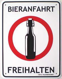 Funschild Bieranfahrt freihalten