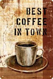 Best Coffee in Town Blechschild