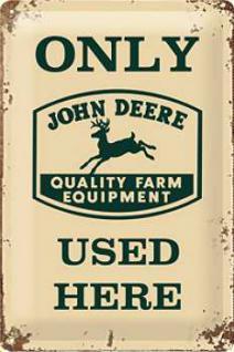 John Deere Used here Blechschild
