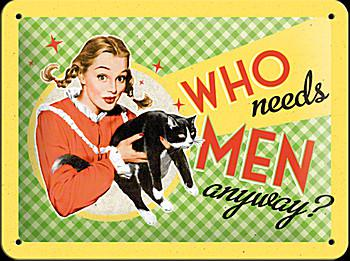 Fifties - Who needs men anyway? Blechschild