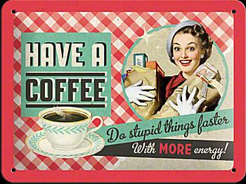 Fifties - Have a coffee Blechschild - Vorschau