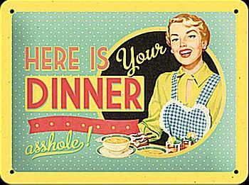 Fifties - Here is your dinner asshole! Blechschild