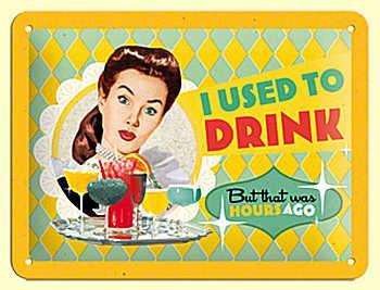 Fifties - I Used To Drink Blechschild - Vorschau