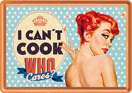 Blechpostkarte 50's - I Can't Cook, Who Cares?