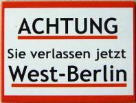 Magnet Achtung, Sie verlassen Westberlin