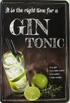 Gin Tonic - is it the right time Blechschild