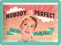 Fifties - Nobody is perfect Blechschild